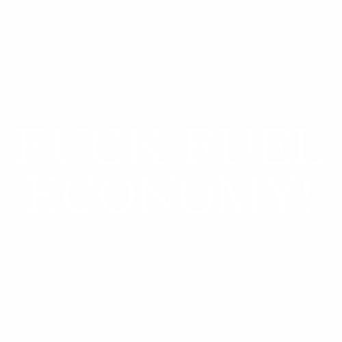 Наклейка Fuck Fuel Economy